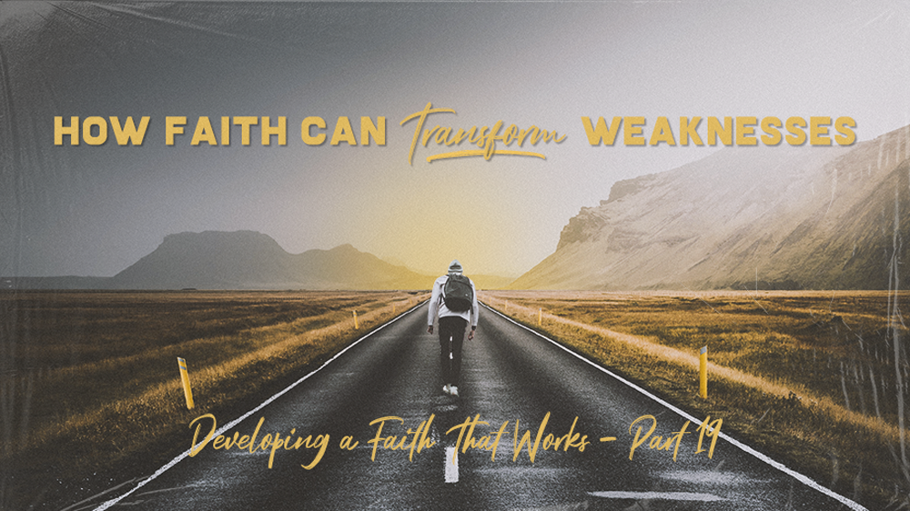 How Faith Can Transform Weaknesses Image